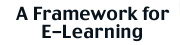 A Framework for E-Learning